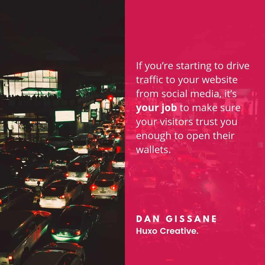 if you are driving traffic to your website from social media its your job to convert that traffic - Dan Gissane