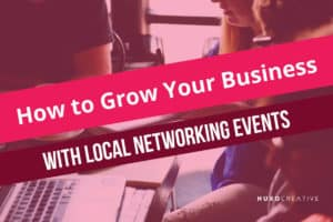 How to grow your business with local business networking events