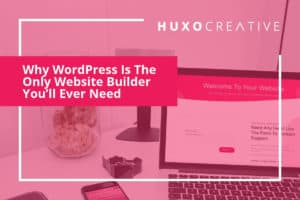 Why WordPress is the only website builder you need
