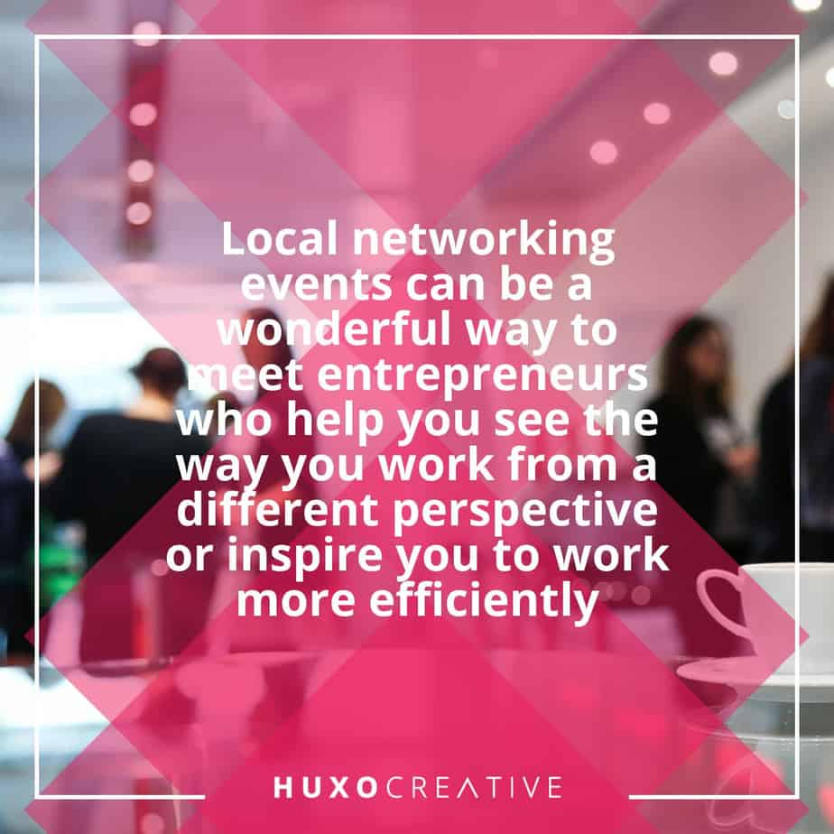 Meet local entrepreneurs at networking events and be inspired