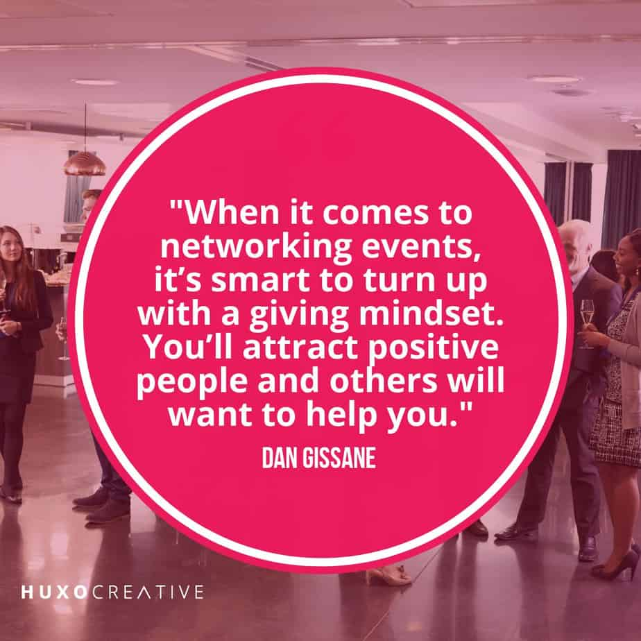 Go to networking events with a giving mindset