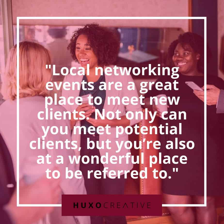 Local business networking events are a great way to meet new clients