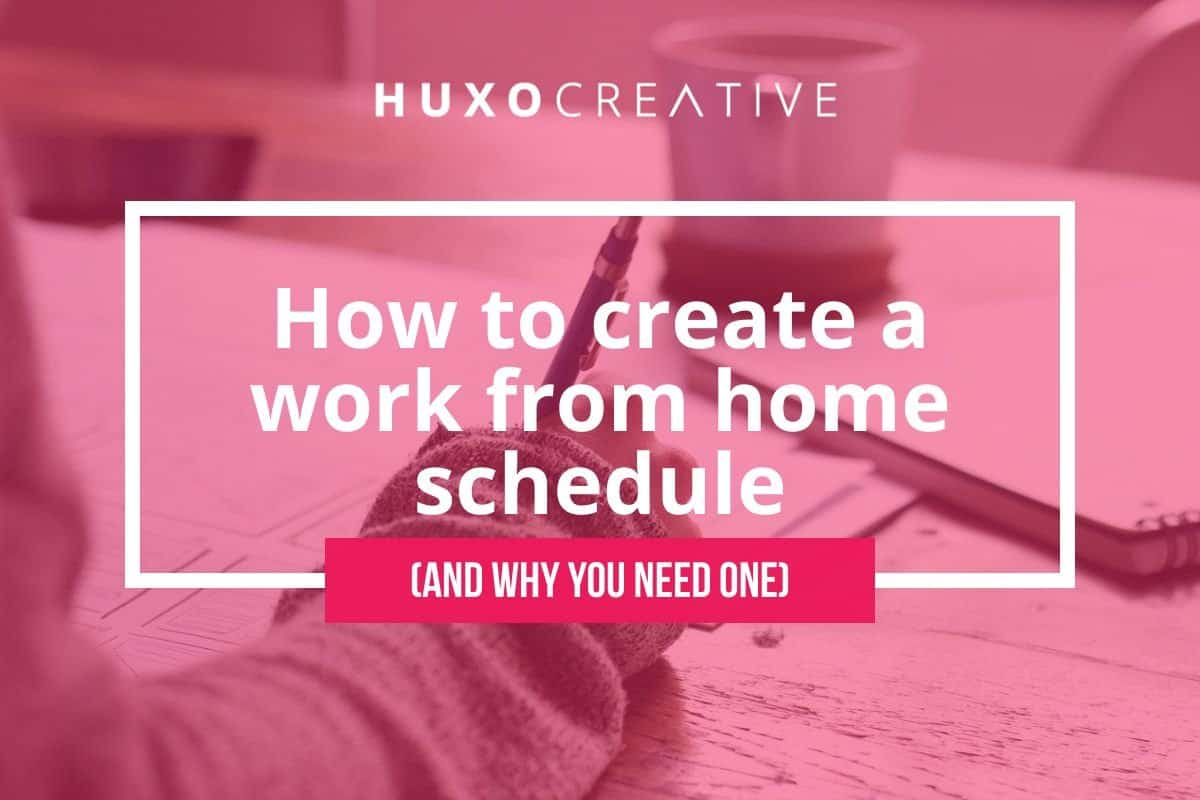 How to create a work from home schedule